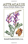 Astragalus ancient herb for modern times – Kimball chatfield